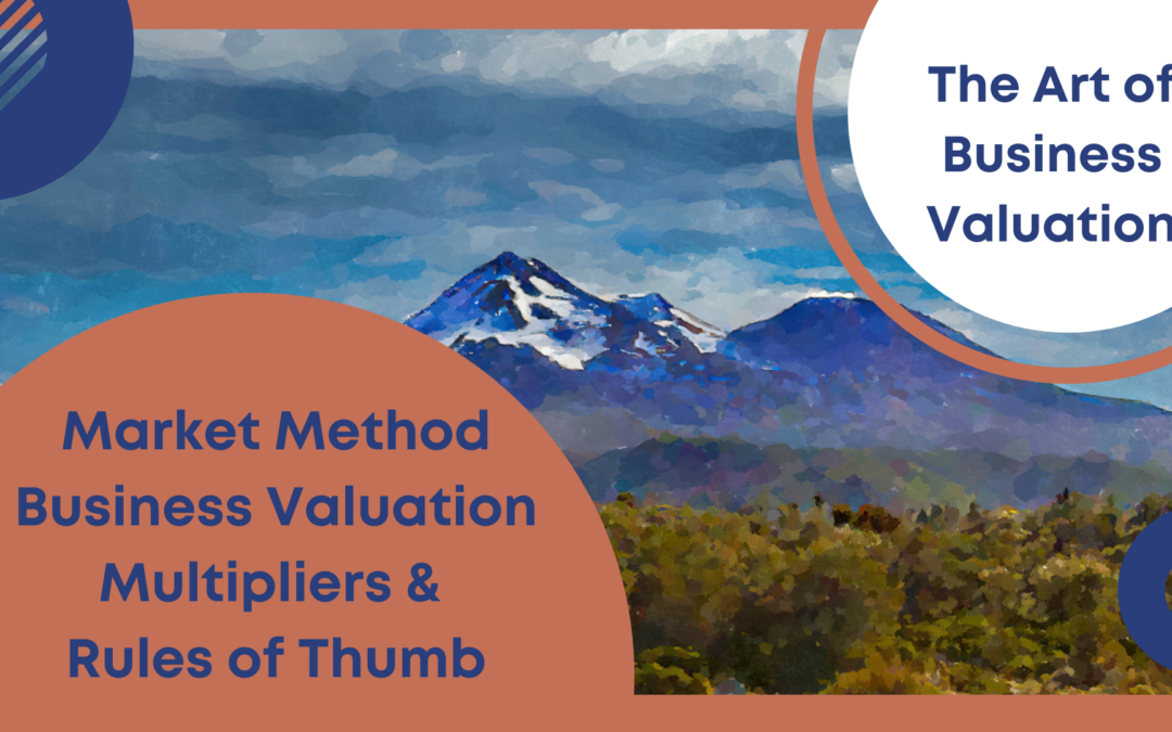 Market Method Business Valuation Multipliers and Rules of Thumb